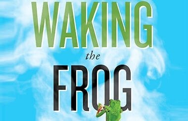 Waking the Frog: Four causes of our climate change paralysis